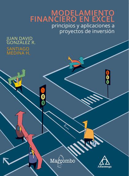 MODELAMIENTO FINANCIERO EN EXCEL: PRINCIPIOS Y APLICACIONES A PROYECTOS DE INVER