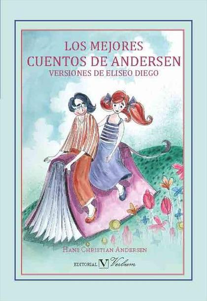 LOS MEJORES CUENTOS DE ANDERSEN : VERSIONES DE ELISEO DIEGO