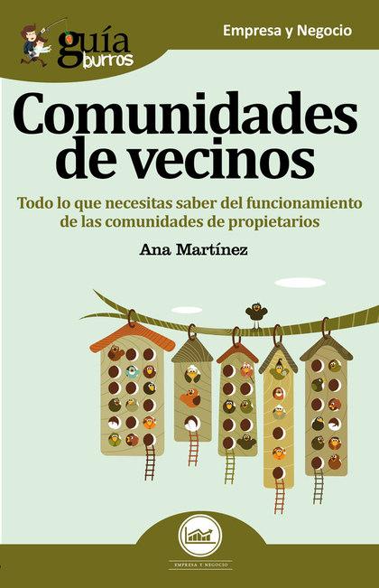 GUÍABURROS COMUNIDADES DE VECINOS. TODO LO QUE NECESITAS SABER DEL FUNCIONAMIENTO DE LAS COMUNI