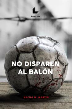 NO DISPAREN AL BALÓN.