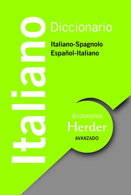 DICCIONARIO AVANZADO ITALIANO : ITALIANO-SPAGNOLO, ESPAÑOL-ITALIANO