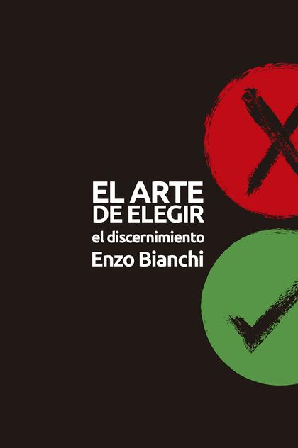 ARTE DE ELEGIR, EL. EL DISCERNIMIENTO