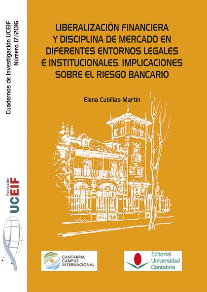 LIBERALIZACIÓN FINANCIERA Y DISCIPLINA DE MERCADO EN DIFERENTES ENTORNOS LEGALES