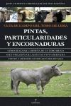 GUÍA DE CAMPO DEL TORO DE LIDIA. PINTAS, PARTICULARIDADES Y ENCORNADURAS