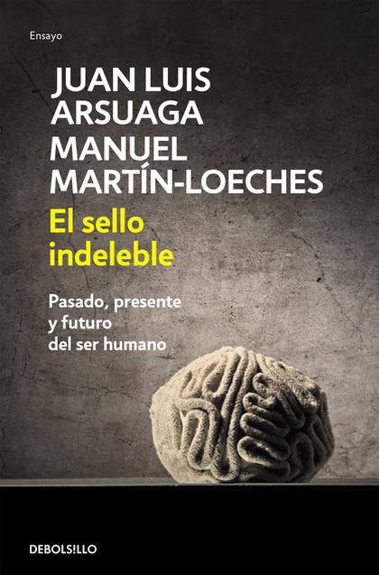 EL SELLO INDELEBLE : PASADO, PRESENTE Y FUTURO DEL SER HUMANO