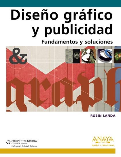 DISEÑO GRÁFICO Y PUBLICIDAD : FUNDAMENTOS Y SOLUCIONES