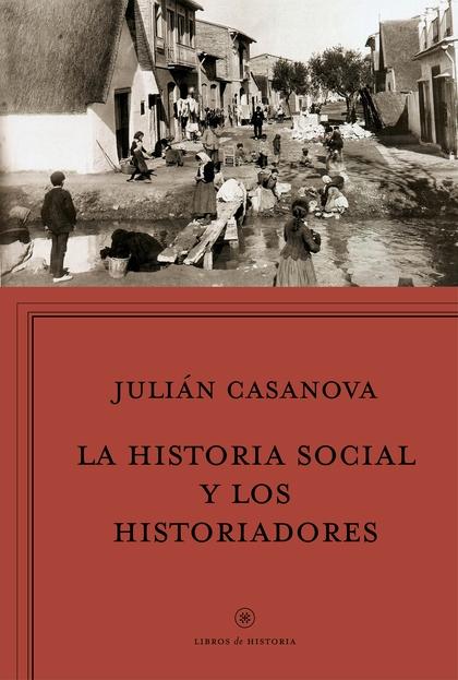 LA HISTORIA SOCIAL Y LOS HISTORIADORES. ¿CENICIENTA O PRINCESA?