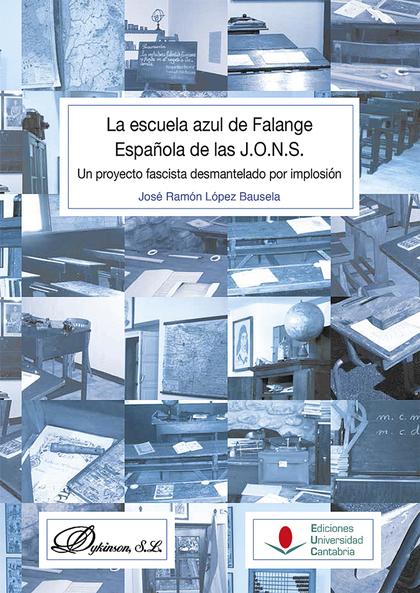 LA ESCUELA AZUL DE FALANGE ESPAÑOLA DE LAS J.O.N.S.: UN PROYECTO FASCISTA DESMAN