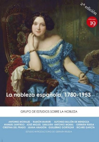 NOBLEZA ESPAÑOLA, 1780-1953, LA (2ªEDICION 2019)