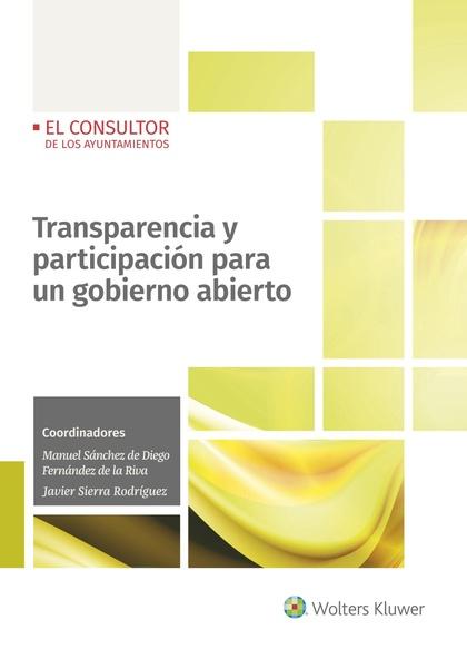 TRANSPARENCIA Y PARTICIPACIÓN PARA UN GOBIERNO ABIERTO.
