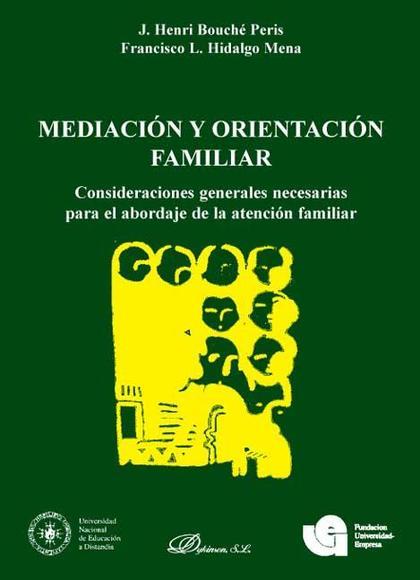 MEDIACIÓN Y ORIENTACIÓN FAMILIAR : CONSIDERACIONES GENERALES NECESARIAS PARA EL ABORDAJE DE LA