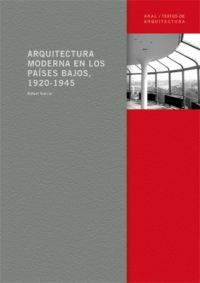 ARQUITECTURA MODERNA EN LOS PAÍSES BAJOS, 1920-1945
