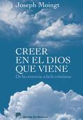 CREER EN EL DIOS QUE VIENE. DE LA CREENCIA A LA FE CRÍTICA.