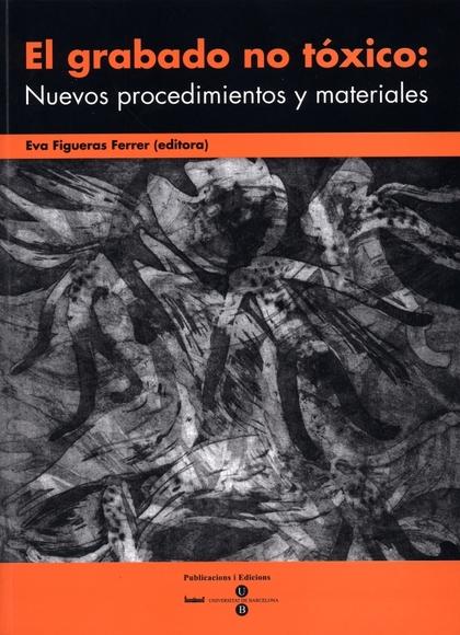 EL GRABADO NO TÓXICO: NUEVOS PROCEDIMIENTOS Y MATERIALES