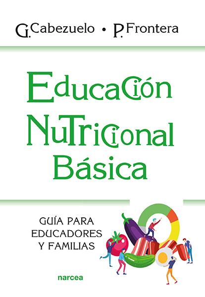 EDUCACIÓN NUTRICIONAL BÁSICA                                                    GUÍA PARA EDUCA
