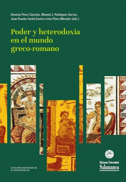 PODER Y HETERODOXIA EN EL MUNDO GRECO-ROMANO                                    ESTUDIOS EN HOM
