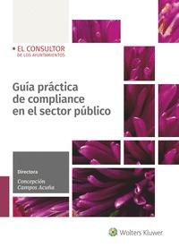 GUÍA PRÁCTICA DE COMPLIANCE EN EL SECTOR PÚBLICO.