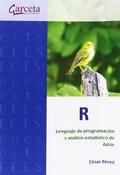 R. LENGUAJE DE PROGRAMACIÓN Y ANÁLISIS ESTADÍSTICO DE DATOS. LENGUAJE DE PROGRAMACIÓN Y ANÁLISI