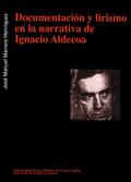 DOCUMENTACIÓN Y LIRISMO EN LA NARRATIVA DE IGNACIO ALDECOA