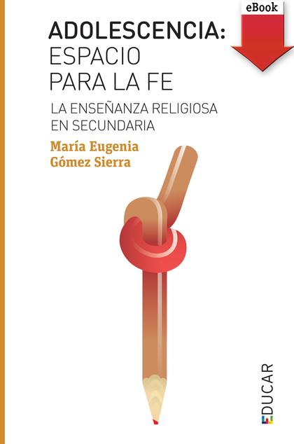 ADOLESCENCIA: ESPACIO PARA LA FE (EBOOK-EPUB).
