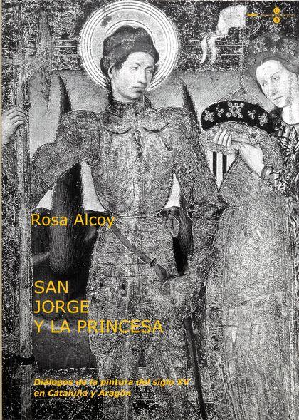 SAN JORGE Y LA PRINCESA: DIÁLOGOS DE LA PINTURA DEL SIGLO XV EN CATALUÑA Y ARAGÓ