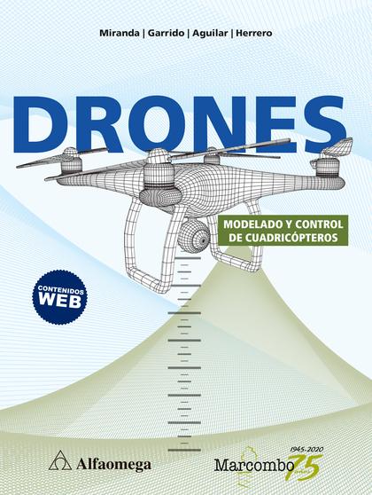 DRONES. MODELADO Y CONTROL DE CUADRICÓPTEROS.