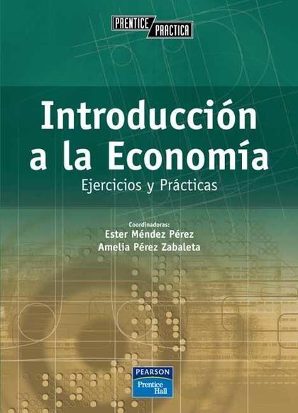 INTRODUCCIÓN A LA ECONOMÍA. PRÁCTICOS Y EJERCICIOS (E-BOOK).