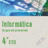 INFORMÁTICA 4º ESO. CD-GUÍA DEL PROFESORADO.