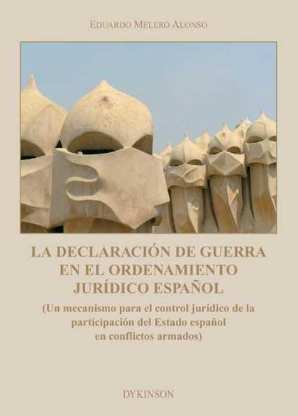 La declaración de Guerra en el Ordenamiento Jurídico Español