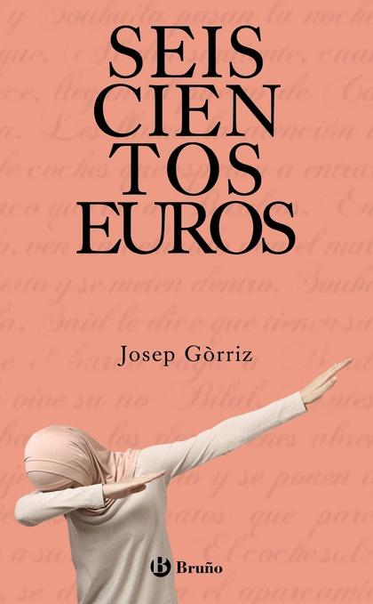 SEISCIENTOS EUROS.