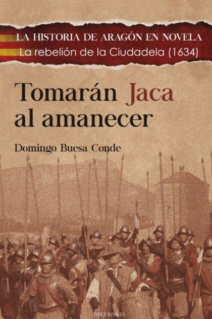 TOMARÁN JACA AL AMANECER.