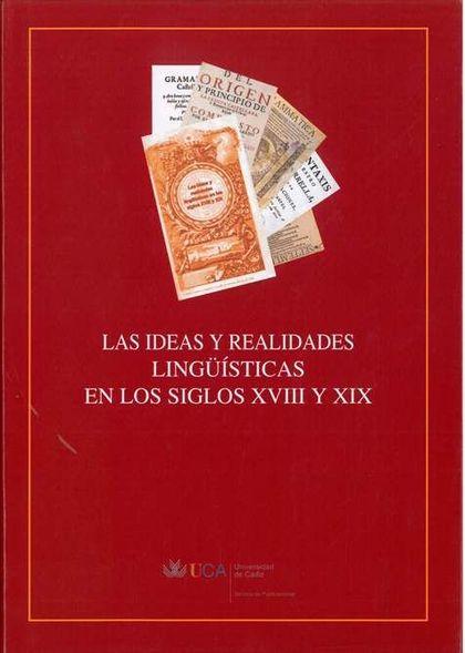 LAS IDEAS Y REALIDADES LINGÜÍSTICAS EN LOS SIGLOS XVIII Y XIX.