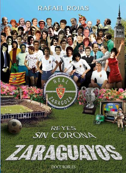 ZARAGUAYOS.. REYES SIN CORONA