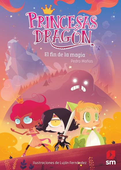 PRINCESAS DRAGÓN. EL FIN DE LA MAGIA.