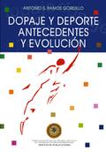 DOPAJE Y DEPORTE, ANTECEDENTES Y EVOLUCIÓN