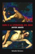 CAÍN O LA LITERATURA DEL ODIO