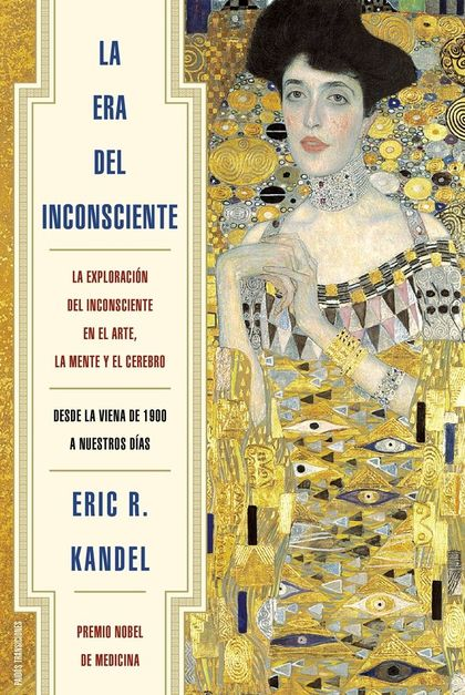 LA ERA DEL INCONSCIENTE : LA EXPLORACIÓN DEL INCONSCIENTE EN EL ARTE, LA MENTE Y EL CEREBRO
