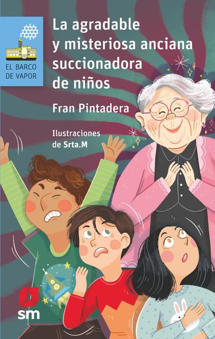 LA AGRADABLE Y MISTERIOSA ANCIANA SUCCIONADORA DE NIÑOS.