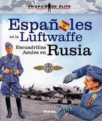 ESPAÑOLES EN LA LUFTWAFFE. ESCUADRILLAS AZULES EN RUSIA.