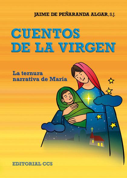 CUENTOS DE LA VIRGEN : LA TERNURA NARRATIVA DE MARÍA