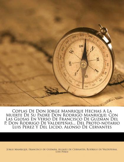 COPLAS DE DON JORGE MANRIQUE HECHAS A LA MUERTE DE SU PADRE DON RODRIGO MANRIQUE
