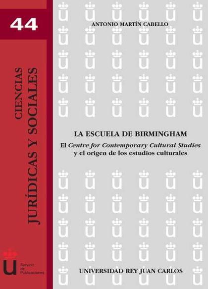 LA ESCUELA DE BIRMINGHAM : EL CENTRE CONTEMPORARY CULTURAL STUDIES Y EL ORIGEN DE LOS ESTUDIOS