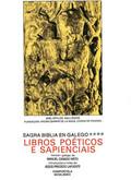 SAGRA BIBLIA EN GALEGO. T.4 : LIBROS POÉTICOS E SAPIENCIAIS
