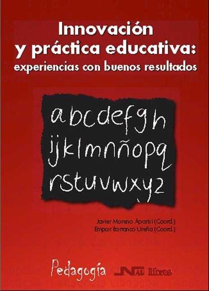 INNOVACIÓN Y PRÁCTICA EDUCATIVA : EXPERIENCIAS CON BUENOS RESULTADOS