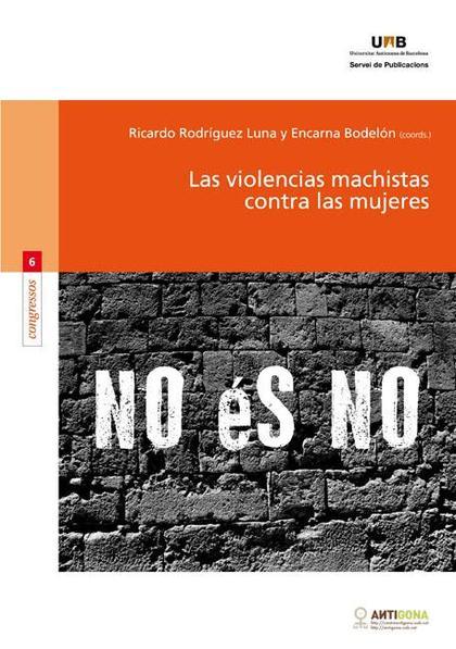 LAS VIOLENCIAS MACHISTAS CONTRA LAS MUJERES