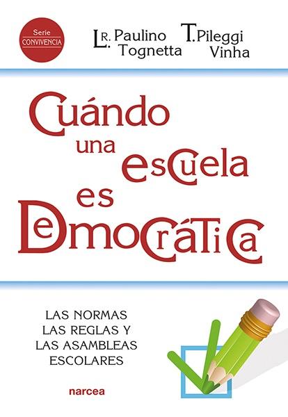 CUÁNDO UNA ESCUELA ES DEMOCRÁTICA                                               LAS NORMAS, LAS