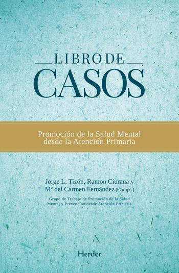 LIBRO DE CASOS : PROMOCIÓN DE LA SALUD MENTAL DESDE LA ATENCIÓN PRIMARIA