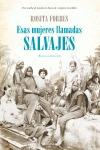 ESAS MUJERES LLAMADAS SALVAJES = WOMEN CALLED WILD
