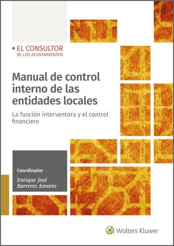 MANUAL DE CONTROL INTERNO DE LAS ENTIDADES LOCALES. LA FUNCIÓN INTERVENTORA Y EL CONTROL FINANC