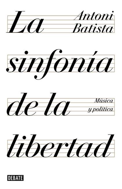 LA SINFONÍA DE LA LIBERTAD                                                      MÚSICA Y POLÍTI